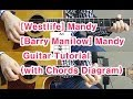 watch he video of [Westlife, Barry Manilow]  Mandy Acoustic Guitar (with chords Diagram!)