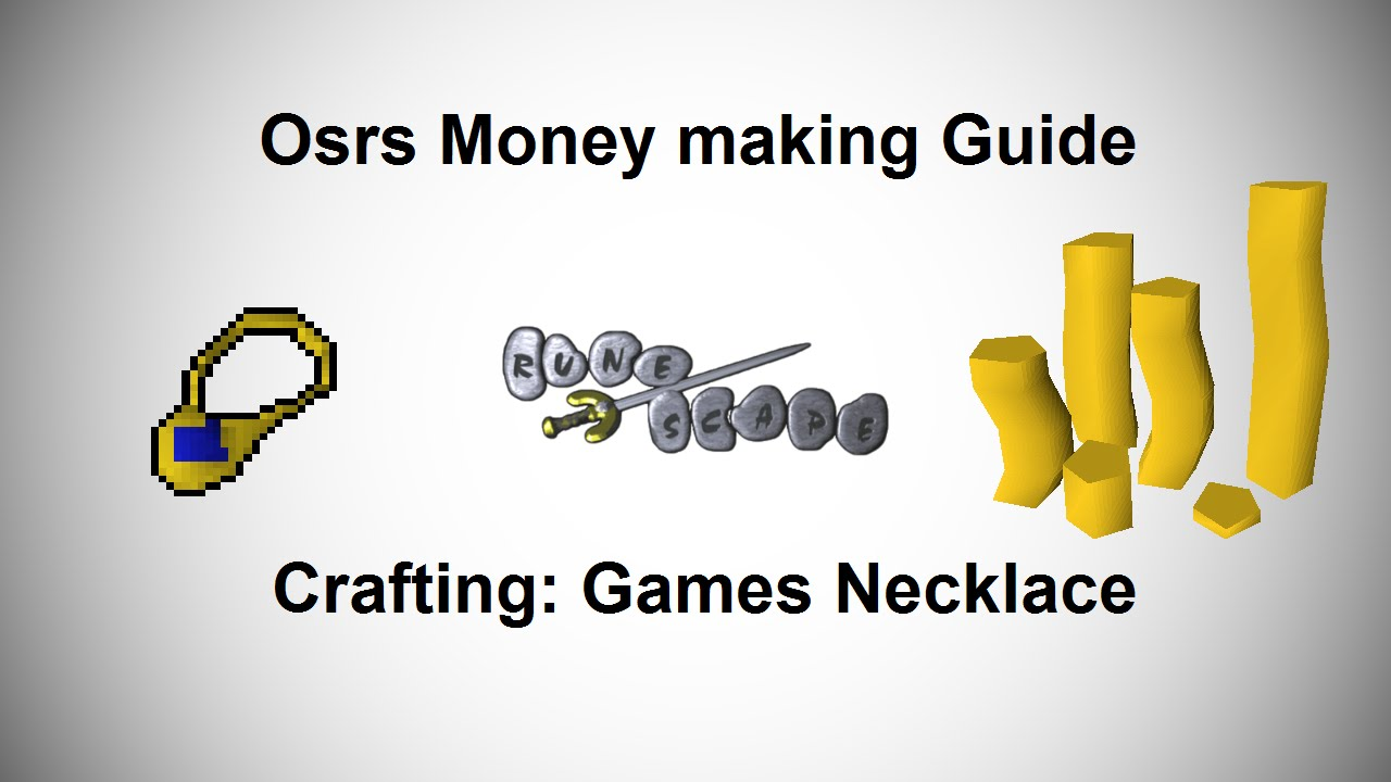 Osrs Money Making Guide Crafting Games Necklace Youtube
