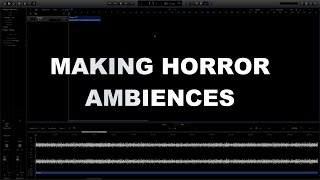 Video Game Sound Design Tutorial - Making Horror Ambiences