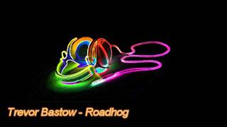 Trevor Bastow - Roadhog
