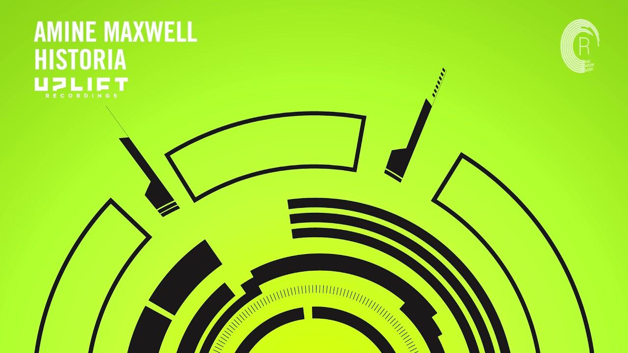 Amine Maxwell - Historia [UPLIFT]