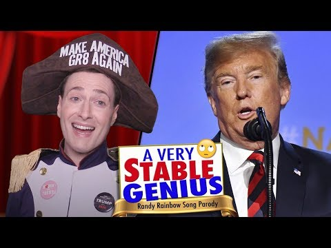 A VERY STABLE GENIUS - Randy Rainbow Song Parody