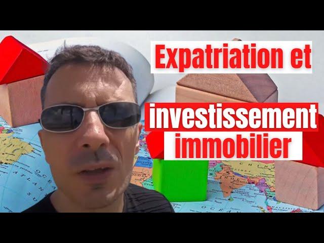Financer une expatriation par un placement immobilier