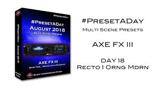 Recto1 Orange Modern AXE FX III - #PresetADay (Aug '18 - DAY 17)