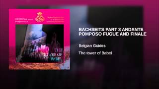 BACHSEITS PART 3 ANDANTE POMPOSO FUGUE AND FINALE