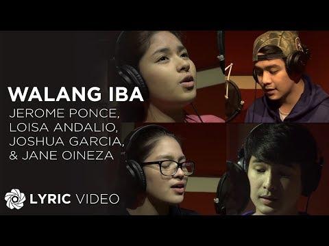 Jerome Ponce, Loisa Andalio, Joshua Garcia, & Jane Oineza - Walang Iba (Official Lyric Video)