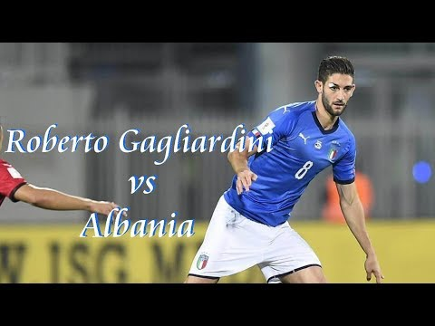 Roberto Gagliardini vs Albania(09/10/2017)HD 720p by轩旗