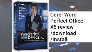 Corel Word Perfect Office X5 review / download / install | video by TechyV