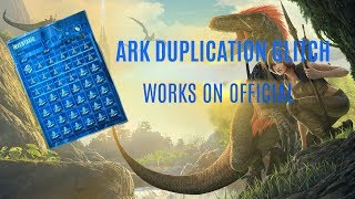 ARK  DUPING GLITCH - PATCHED
