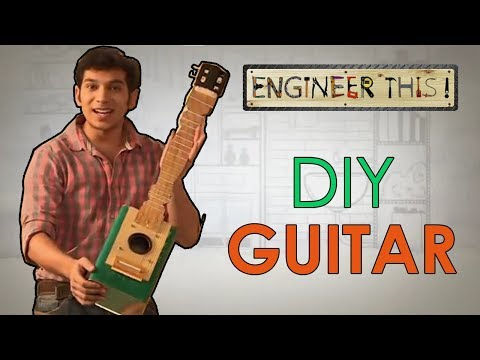 Engineer This! - DIY Guitar | How To Make Guitar At Home | S01 - E01