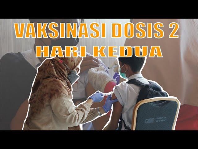 Vaksinasi Dosis 2 (Hari Kedua)