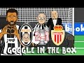 ALVES GOAL! Juventus vs Monaco 2-1 📺GOGGLE IN THE BOX📺(feat MSN, BBC, Old Lady & Muller)(PARODY)