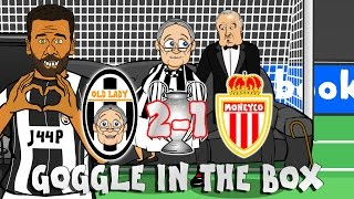 ALVES GOAL! Juventus vs Monaco 2-1 📺GOGGLE IN THE BOX📺(feat MSN, BBC, Old Lady & Muller)(PARODY)