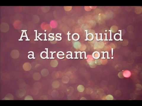 Louis Armstrong  A Kiss To Build A Dream On lyrics
