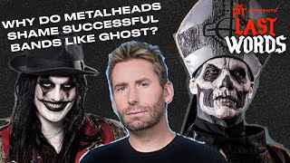 Why do metalheads shame successful bands like Ghost?? Ft. Metal Writer Chris Krovatin   LAST WORDS
