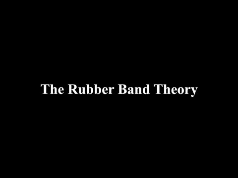 The Rubber Band Theory