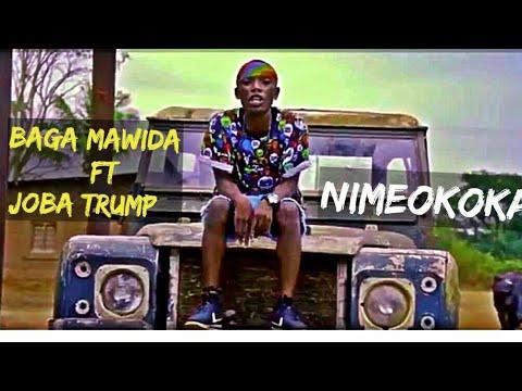 Download Baga Mawida ft Joba Trump__Nimeokoka  New Song 