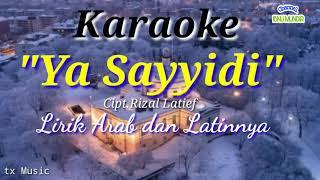 Karaoke Ya Sayyidi يَاسَيِّدِ Arab Dan Latin Versi Ai Khodijah