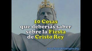 10 Cosas que Deberías Saber sobre la Fiesta de Cristo Rey
