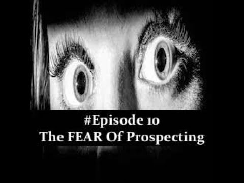 Fear of no when Propsecting