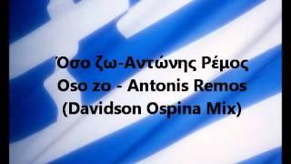 Antonis Remos - Oso Zo (Davidson Ospina Extended Rmx)
