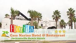 Casa Marina Hotel & Restaurant - Jacksonville Beach - Jacksonville Beach Hotels, Florida