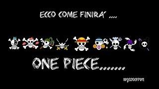 COME FINIRA