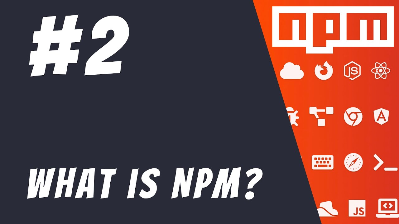 #2: What is NPM? - Mastering NPM