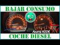 Como bajar el consumo de un coche diesel (14%) ⛽😯