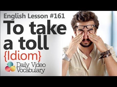 85f271e094b English Lesson   161 – To take a toll on something (Idiom) - Learn