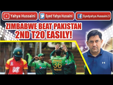Syed Yahya Hussaini: Zimbabwe beat PAKISTAN 2nd T20.| Asif Ali again failed.| Yahya Hussaini |
