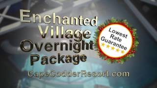 cape codder enchanted village overnight package