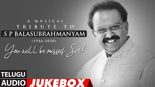 A Musical Tribute to S.P.Balasubrahmanyam - Telugu Audio Songs Jukebox | SPB Telugu Hit Songs