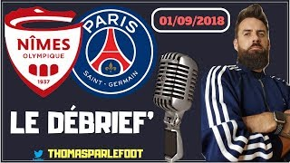 NIMES - PSG : 2 - 4 LIGUE 1 2018 - 2019 - LE DEBRIEF - MBAPPE PETE UN PLOMB ! / 01-09-2018