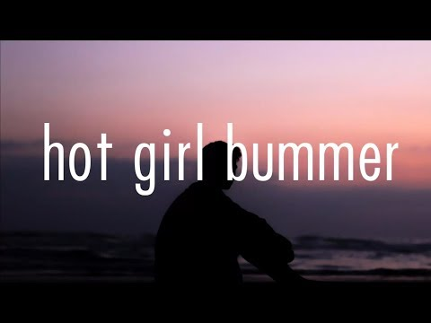 ​blackbear - hot girl bummer