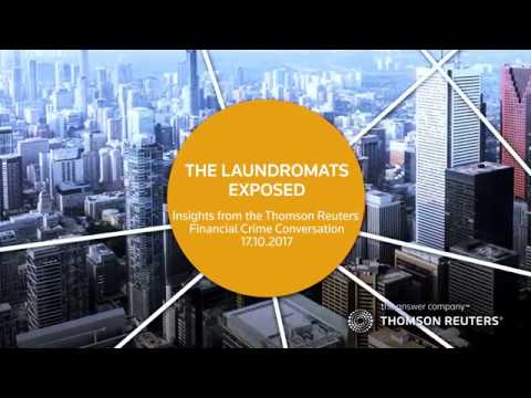 Highlights from Thomson Reuters Financial Crime Conversation – The Laundromats Exposed