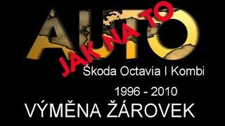 Škoda Octavia I kombi 1996 - 2010 VÝMĚNA ŽÁROVEK VE SVĚTLOMETECH