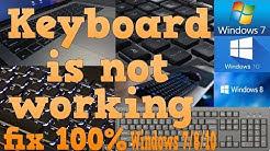 Keyboard Not Working (windows 7/8/10) 100% fix