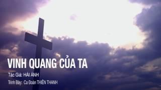 Vinh Quang Của Ta - Hải Ánh - Ca Đoàn Thiên Thần
