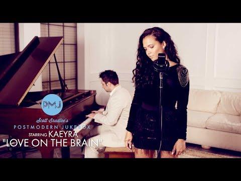 Love On The Brain - Rihanna (Piano & Vocal Cover) ft. Kaeyra