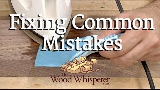 228 - Fixing Common Woodworking Mistakes