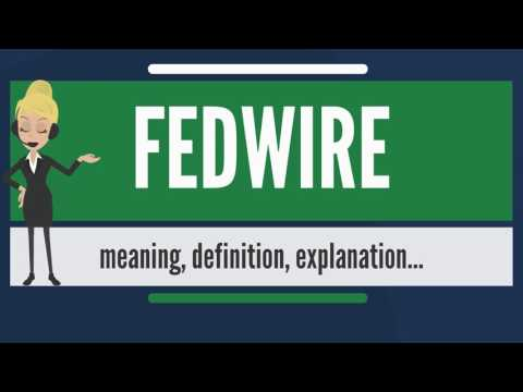 What is FEDWIRE? What does FEDWIRE mean? FEDWIRE meaning, definition & explanation