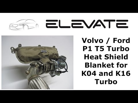 Elevate P1 T5 Turbo Heat Shield Blanket for K04/K16 Turbo