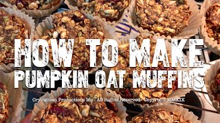 How to make Pumpkin Oat Muffins