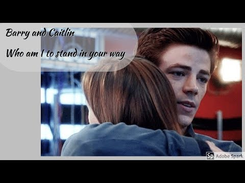 [Barry and Caitlin] Who am I to stand in your way