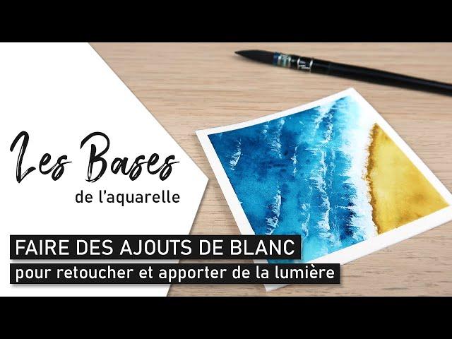 Les BASES DE L'AQUARELLE – Faire des ajouts de blanc avec de l'encre à dessin