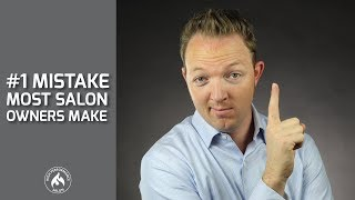 The #1 Mistake Most Salon Owners Make