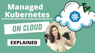 Managed Kubernetes Cluster explained | Kubernetes on Cloud (1/2)