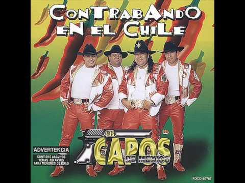Los Capos De MexicoContrabando En El Chile