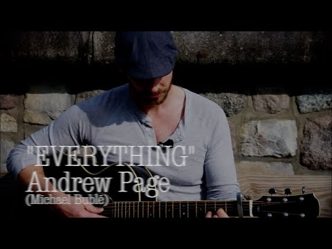Everything ~ Andrew Page (Michael Bublé cover)